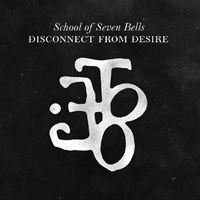 SCHOOL OF SEVEN BELLS. Disconnect from desire, n61 Popout de 2010