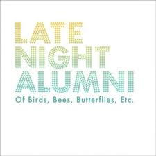 LATE NIGHT ALUMNI. Of Birds, Bees, Butterflies, Etc, n74 Popout de 2010