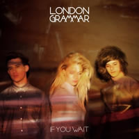 LONDON GRAMMAR. If you wait, nº25 Popout de 2013