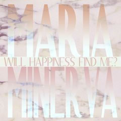 MARIA MINERVA, Will happiness find me, nº89 Popout de 2012