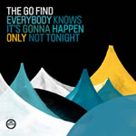 THE GO FIND. Everybody knows it's gonna happen only not tonight, n98 Popout de 2010